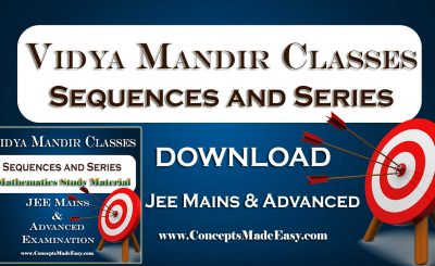 Download Sequences and Series - Best Mathematics Study Material for JEE Mains and Advanced Examination of Vidya Mandir Classes (PDF)