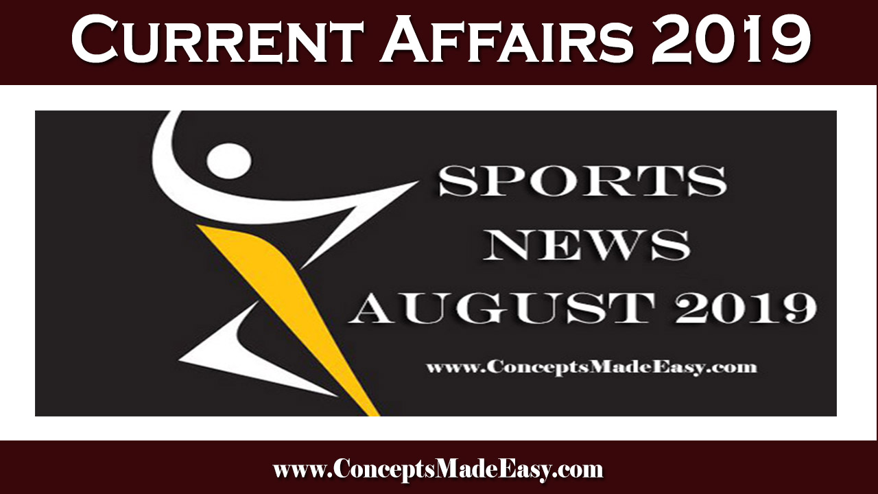 Sports News in August 2019 for various Competitive Examination held in 2019-20