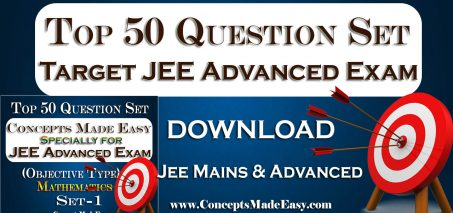 Download Top 50 Question Set-1 Mathematics (Objective Type) Specially for JEE Advanced Examination in PDF Free of Cost from ConceptsMadeEasy.com