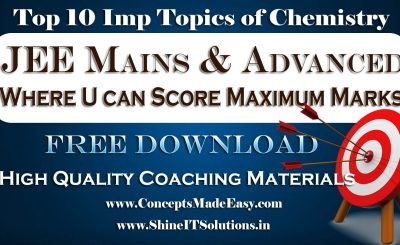 Top 10 Important Topics of Chemistry Where you can Score Maximum Marks in your JEE Mains and Advanced Examination