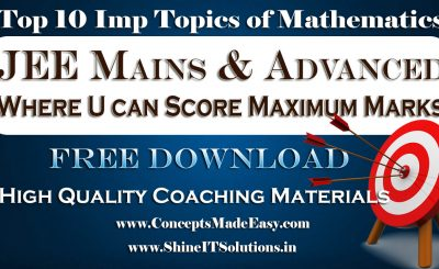 Top 10 Important Topics of Mathematics Where you can Score Maximum Marks in your JEE Mains and Advanced Examination