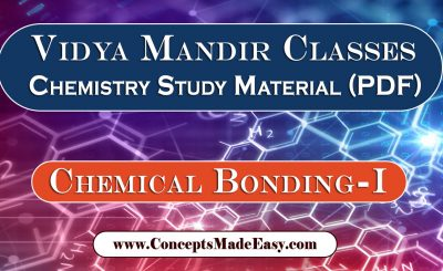 Download Chemical Bonding Part-1 - Best Chemistry Study Material for JEE Mains and Advanced Examination of Vidya Mandir Classes in PDF Free of Cost from ConceptsMadeEasy.com