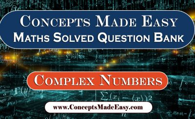 Download Complex Numbers - Best Solved Topic-wise Mathematics Question Bank for JEE Mains and Advanced Examination from ConceptsMadeEasy.com in PDF Free of Cost