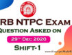 RRB NTPC Exam 2020 - Download Question asked on 29th December 2020 Shift-1 (100% Real Questions given by Student) in PDF from ConceptsMadeEasy.com