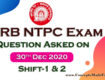 RRB NTPC Exam 2020 - Download Question asked on 30th December 2020 Shift-1 and 2 (100% Real Questions given by Student) in PDF from ConceptsMadeEasy.com