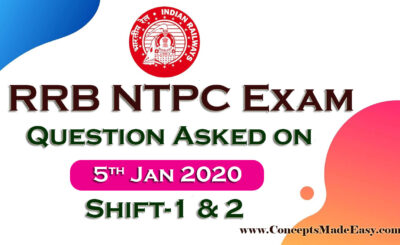RRB NTPC Exam 2020 - Download Question asked on 5th January 2020 Shift-1 and 2 (100% Real Questions given by Student) in PDF from ConceptsMadeEasy.com