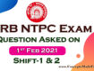 RRB NTPC Exam 2021 - Read Question asked on 1st February 2021 Shift-1 and 2 (100% Real Questions given by Student) from ConceptsMadeEasy.com