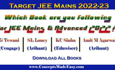 Which book are you following for JEE Mains and Advanced Examination 2022-23 | ConceptsMadeEasy.com ??